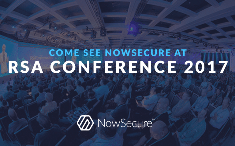 Come see NowSecure at RSA Conference 2017