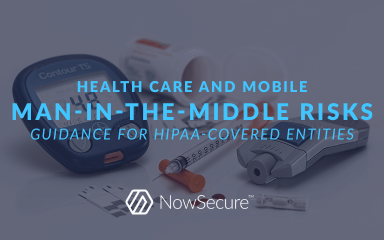 Mobile MITM risks in health care: HIPPA guidance