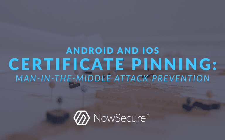 Certificate pinning for Android & iOS: Man-in-the-Middle Attack Prevention